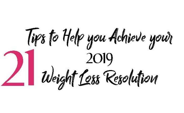 "<span class=""entry-title-primary"">21 Tips to Help you Achieve your 2019 Weight-Loss Resolution</span> <span class=""entry-subtitle"">( and one non-negotiable...)</span>"